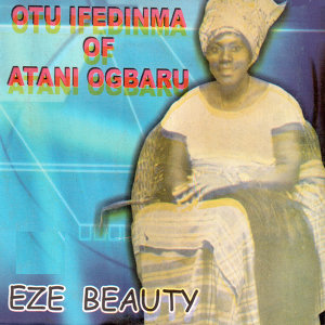 Otu Ifedinma of Atani Ogbaru 歌手頭像