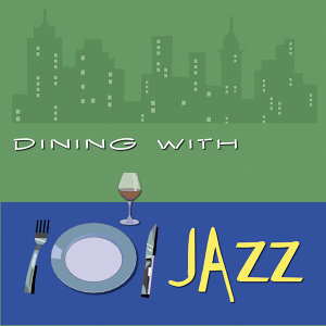Dining With Jazz 歌手頭像