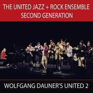 The United Jazz + Rock Ensemble Second Generation