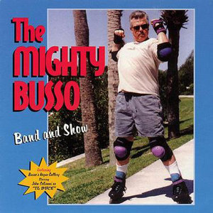 The Mighty Busso