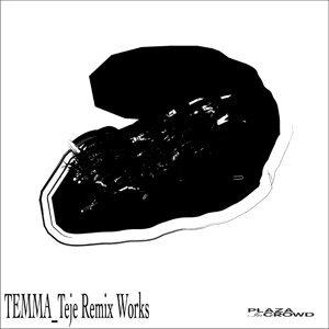 TEMMA-Teje Remix Works 歌手頭像