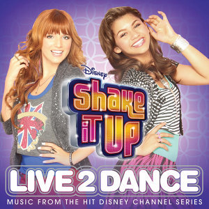 Cast of Shake It Up: Live 2 Dance 歌手頭像
