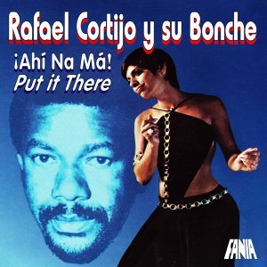 Rafael Cortijo Y Su Bonche