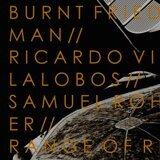 Samuel Rohrer, Ricardo Villalobos & Burnt Friedmann