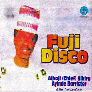 Alhaji (Chief) Sikiru Ayinde Barrrister & His Fuji Londoner 歌手頭像