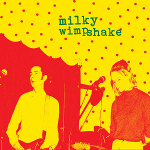MIlky Wimpshake 歌手頭像