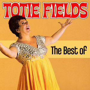 Totie Fields 歌手頭像
