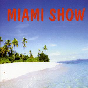 Miami Show 歌手頭像