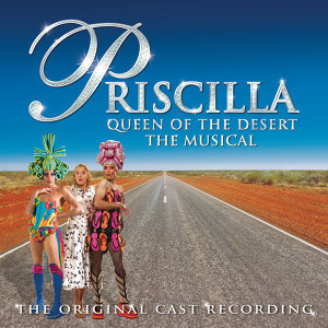 Original Cast - Priscilla Queen Of The Desert - The Musical Original Cast Recording 歌手頭像
