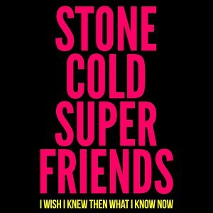 Stone Cold Super Friends 歌手頭像