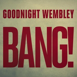 Goodnight Wembley 歌手頭像