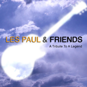 Les Paul & Friends 歌手頭像