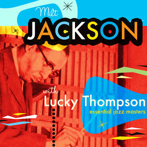 Milt Jackson & Lucky Thompson 歌手頭像