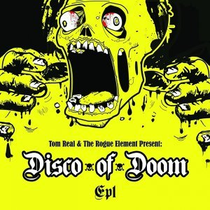 Tom Real & The Rogue Element Presents Disco of Doom 歌手頭像