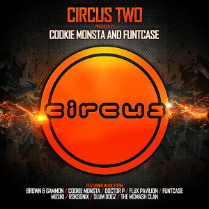Circus Two (Presented by Cookie Monsta and FuntCase) 歌手頭像