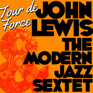 John Lewis|The Modern Jazz Sextet 歌手頭像