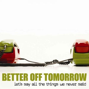 Better Off Tomorrow Artist photo