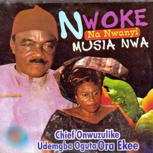 Chief Onwuzulike Udemgba Oguta Ora Ekee 歌手頭像