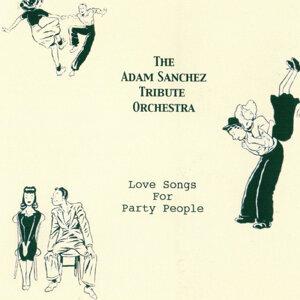 The Adam Sanchez Tribute Orchestra 歌手頭像