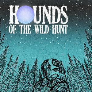 Hounds of the Wild Hunt