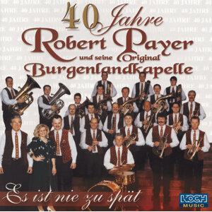 Robert Payer und seine Original Burgelandkapelle 歌手頭像