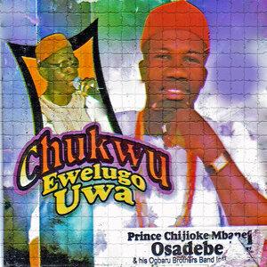 Prince Chijioke Mbanefo Osadebe Jnr & His Ogbaru Brothers Band Intl. 歌手頭像