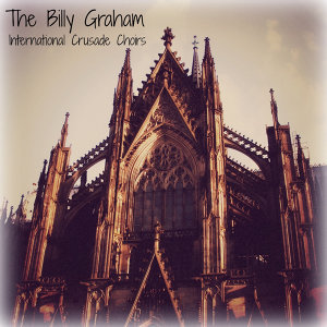 The Billy Graham International Crusade Choir 歌手頭像