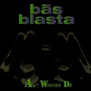 Bas Blasta