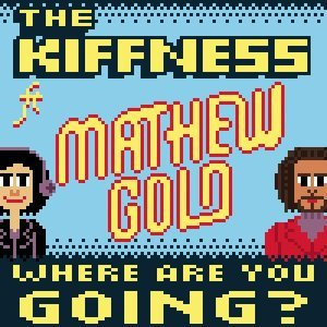 The Kiffness feat. Mathew Gold 歌手頭像