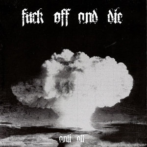 Fuck Off and Die 歌手頭像