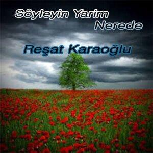 Reşat Karaoğlu 歌手頭像