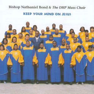 Bishop Nathaniel Bond & the DHP Mass Choir 歌手頭像