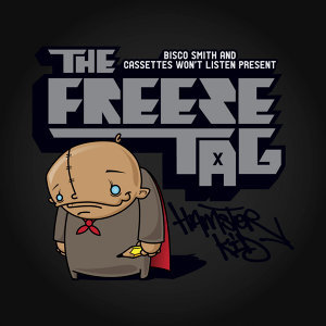 The Freeze Tag (Bisco Smith & Cassettes Won't Listen)
