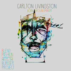 Carlton Livingston, Blend Mishkin meets The Burger Project 歌手頭像