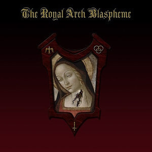 The Royal Arch Blaspheme 歌手頭像