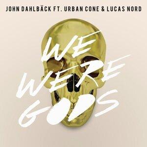 John Dahlback feat. Urban Cone & Lucas Nord