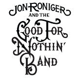 Jon Roniger, The Good for Nothin' Band