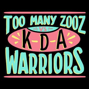 Too Many Zooz, KDA