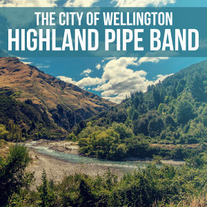 The City Of Wellington Highland Pipe Band 歌手頭像