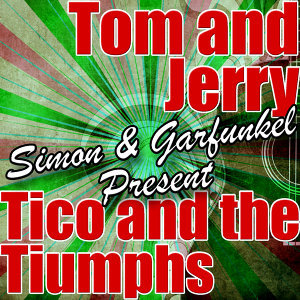 Tico and the Triumphs | Tom and Jerry 歌手頭像