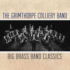 The Grimthorpe Colliery Band 歌手頭像