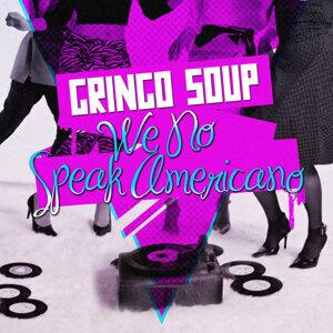Gringo Soup 歌手頭像