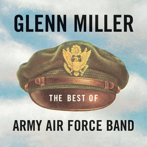 Glenn Miller & The Army Air Force Band アーティスト写真