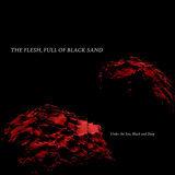 The Flesh Full of Black Sand