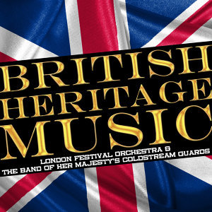 London Festival Orchestra | The Band of Her Majesty's Coldstream Guards 歌手頭像