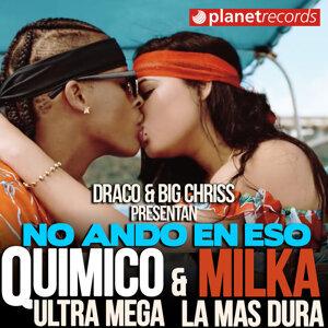 Quimico Ultra Mega, Milka La Mas Dura 歌手頭像