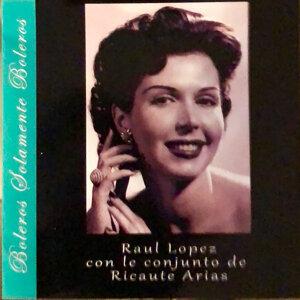 Raul Lopez Y El Conjunto de Ricaute Arias 歌手頭像
