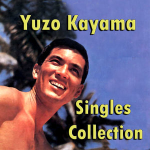 Yuzo Kayama 歌手頭像