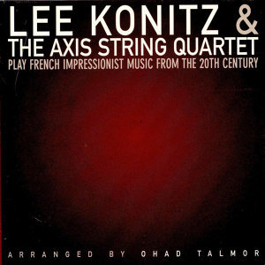 Lee Konitz, The Axis String Quartet 歌手頭像