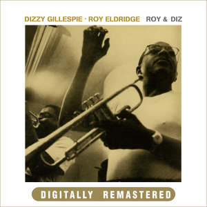 Dizzy Gillespie|Roy Eldridge